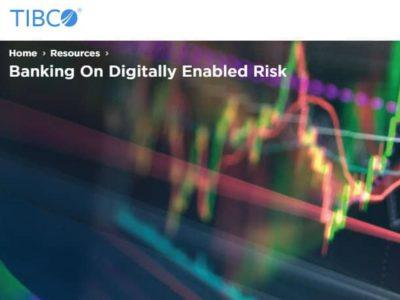 TIBCO banking on digitally enabled bank