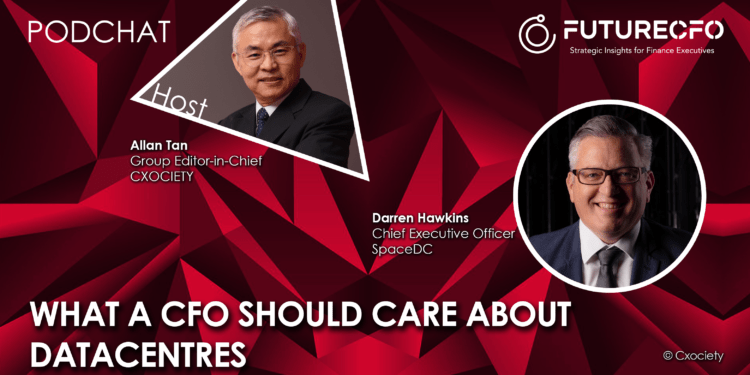 PodChats for FutureCFO: What a CFO should care about datacentres